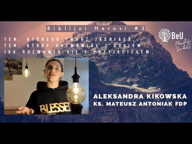 Biblijni Herosi #3 - Aleksandra Kikowska i ks. Mateusz Antoniak fdp