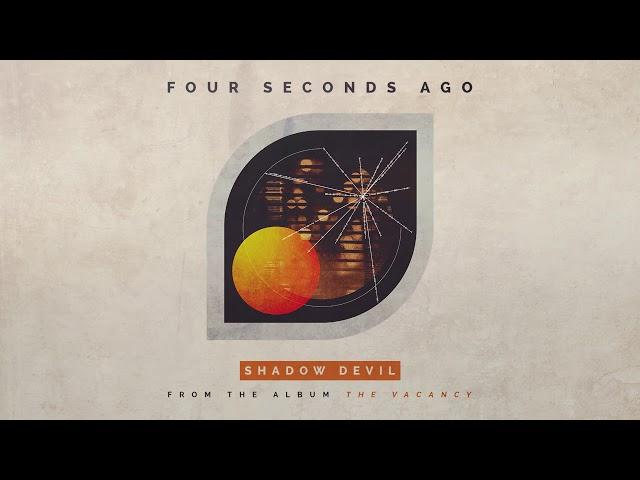 Four Seconds Ago - Shadow Devil (Audio)