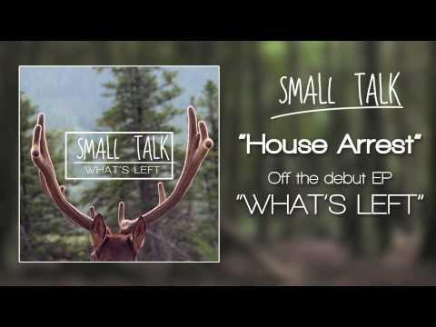 "Small Talk ""House Arrest"""