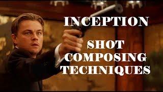 Inception - Christopher Nolan | Shot Composing Techniques