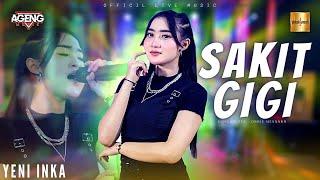 Yeni Inka ft Ageng Music - Sakit Gigi (Official Live Music)