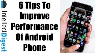 6 Tips To Boost Performance Of Any Android Phone- Tutorial | Intellect Digest