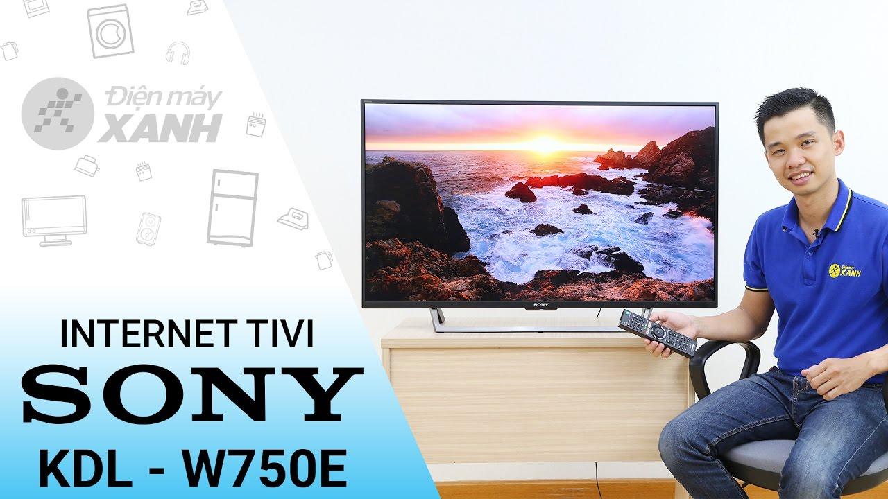 Đánh giá smart tivi Sony KDL-W750E: Tuyệt tác công nghệ từ Sony   Điện máy XANH