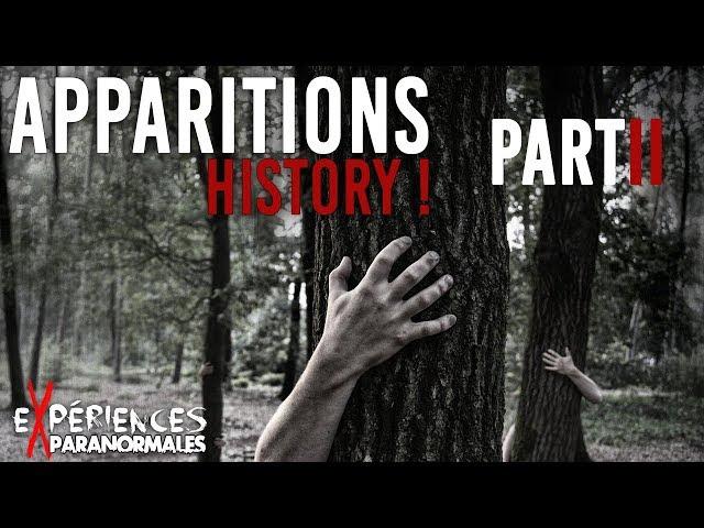 Expériences Paranormales - Apparitions History ! PartII