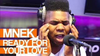 MNEK - Ready For Your Love | Live Session