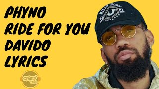 Phyno - Ride For You ft Davido (Lyrics).mp3