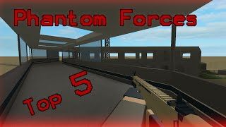Roblox Phantom Forces: TOP 5 Weapons! - No Attachments - UnTouch4ble