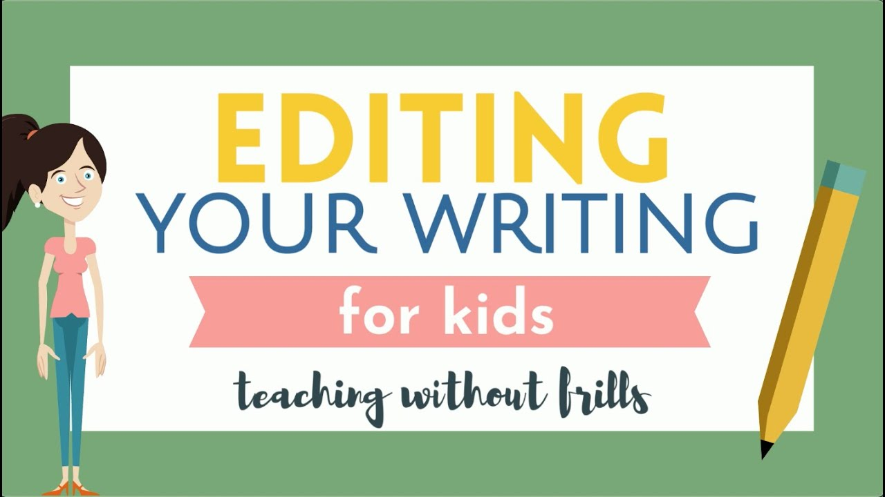 Editing Your Writing For Kids - Video for Elementary Students - YouTube [ 720 x 1280 Pixel ]
