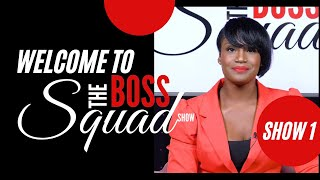 Welcome to the BossSquad | Show 1