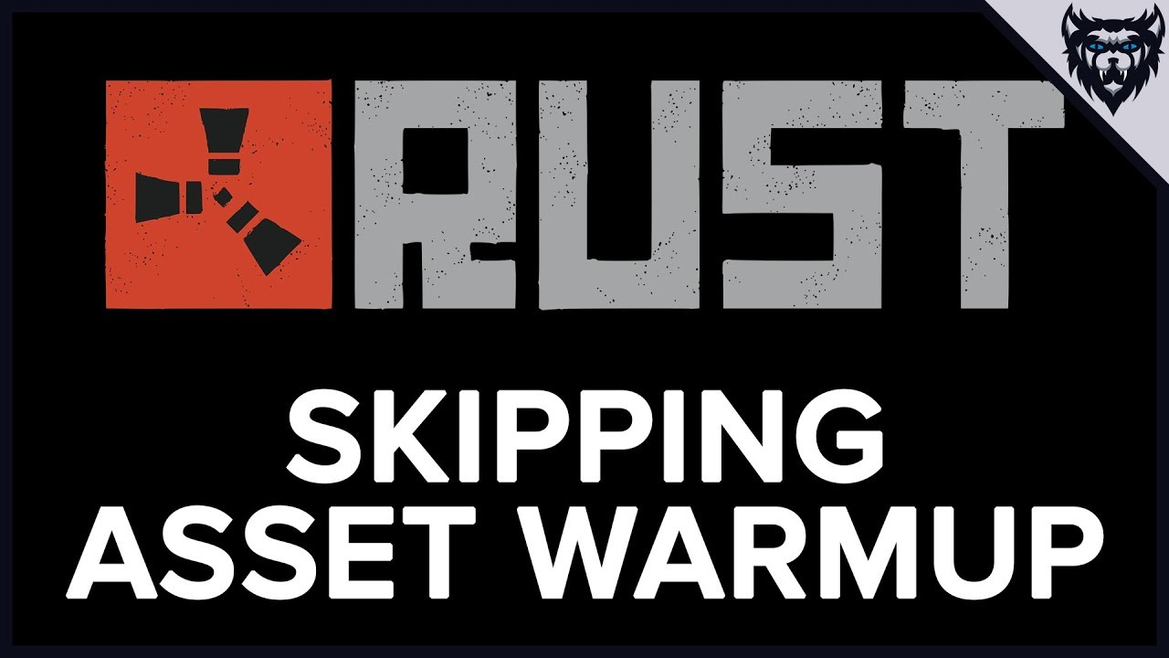 How to Skip Asset Warmup in RUST – How to Guides