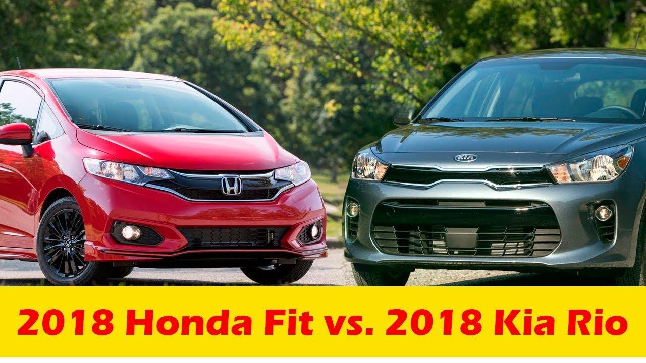2018 Honda Fit Vs 2018 Kia Rio Youtube