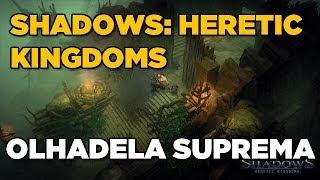 Shadows: Heretic Kingdoms (Acesso Antecipado) - Olhadela Suprema