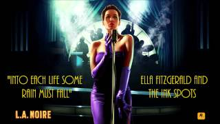 L.A. Noire: K.T.I. Radio - Into Each Life Some Rain Must Fall - Ella Fitzgerald and The Ink Spots