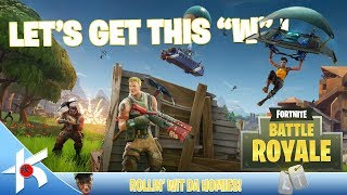 """Fortnite Battle Royale : Let's Get this """"W"""" with the crew!"""