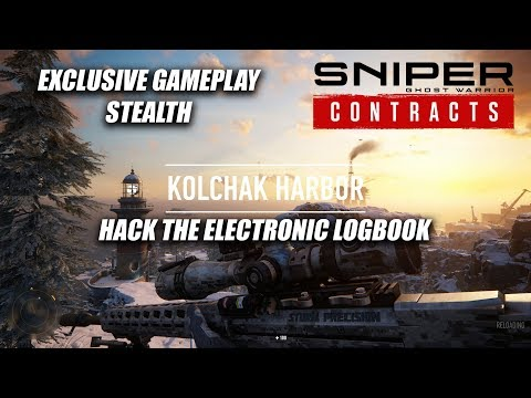 Exclusive Gameplay | Sniper Ghost Warrior Contracts [Kolchak Harbor] Hack The Logbook STEALTH