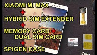 Xiaomi Mi Max with spigen case, 2 sim & SD Card using hybrid sim extender