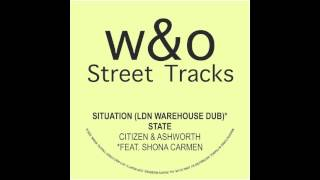 Citizen & Ashworth - Siutation (LDN Warehouse Dub) (W&O Street Tracks)