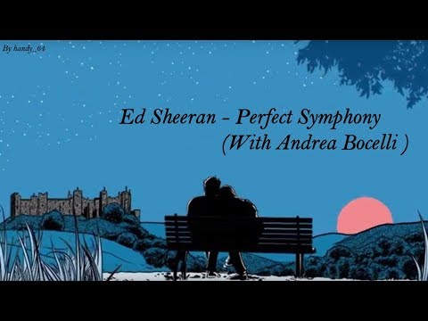 Ed Sheeran - Perfect Symphony (with Andrea Bocelli)