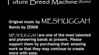 MESHUGGAH - Future Breed Machine (Remix)