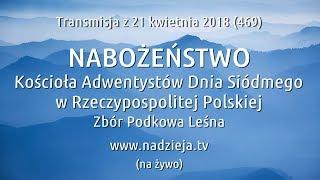 # 469 FHD - Nabożeństwo Kościoła Adwentystów D.S. w RP - Podkowa Leśna - 21 kwietnia 2018