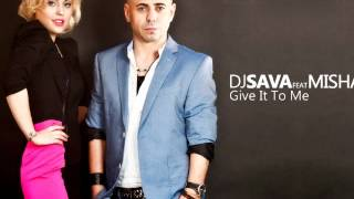 Baixar Dj Sava feat Misha  - Give It To Me (Extended Version)