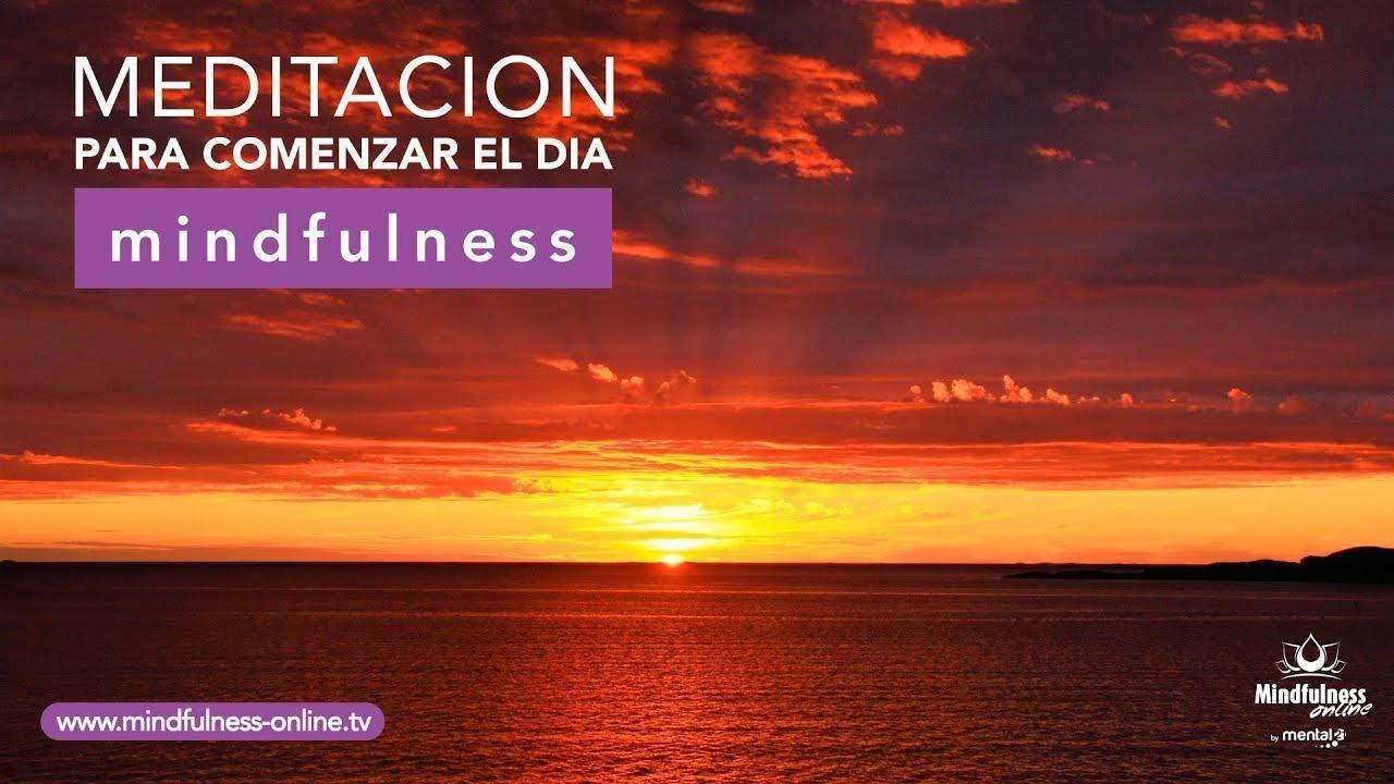 Meditacion De La Mañana Para Comenzar El Dia Afirmaciones Positivas Mindfulness Online Youtube