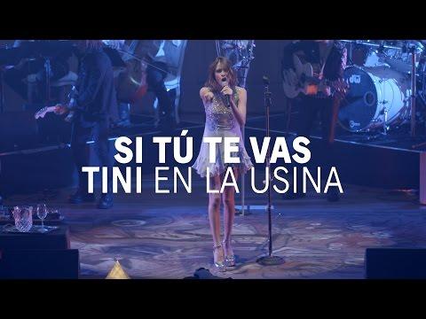 Si Tú Te Vas - LA SEMANA DE LA USINA #TiniEnLaUsina | TINI