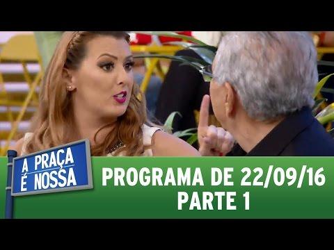 A Praça é Nossa (22/09/16) - Parte 1