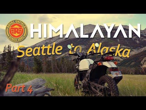 P4: Royal Enfield Himalayan - Seattle, WA to Alaska ( Best ride of my life! )