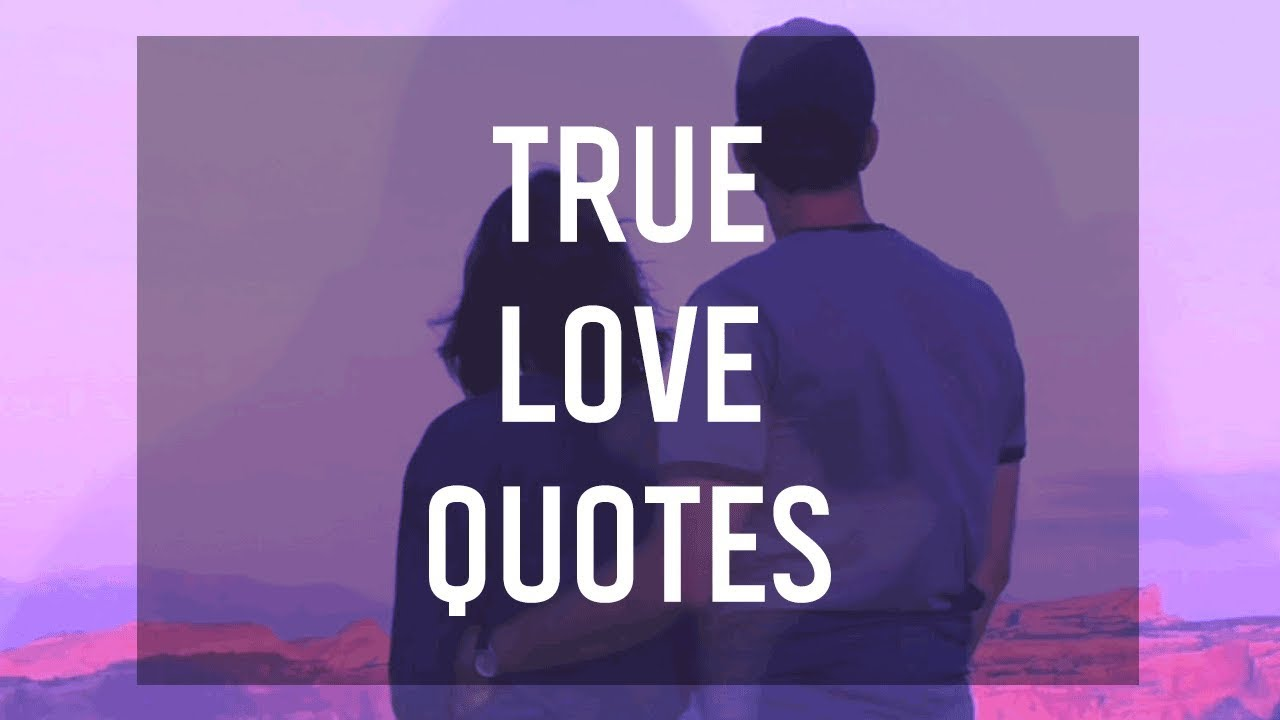 True Love Quotes: Quotes About True Love 💖