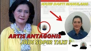 """Miris, Lama menghilang, Artis Antagonis """"Darti Manulang"""" Kini Jadi Sopir Taksi?"""