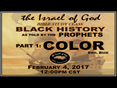 "IOG - ""Black History As Told By The Prophets - Part 1 - COLOR"" 2017"