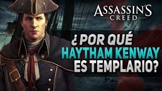 Assassin's Creed Forsaken   ¿POR QUÉ HAYTHAM KENWAY se hizo TEMPLARIO?   La historia