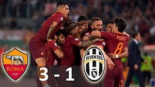 AS Roma vs Juventus 3-1 All Goals & Extended Highlights 14 /05 /2017 Serie A