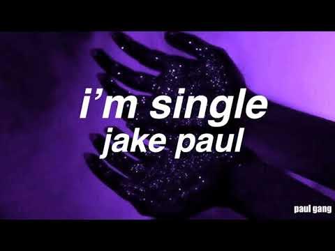 I'm Single ∥ Jake Paul Lyrics