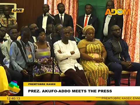 President Akufo-Addo Meets The Press - Adom TV (18-7-17)