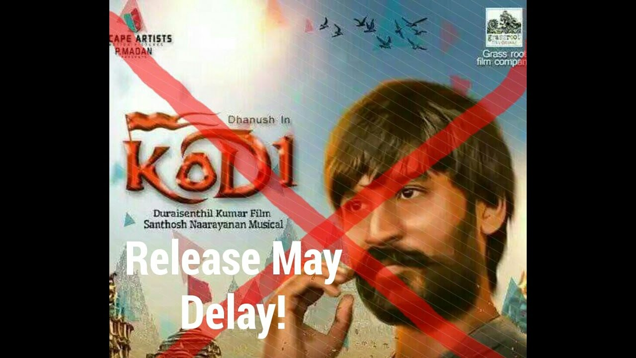 Is Kodi Movie Release Postponed? | Dhanush, Trisha | Santhosh Narayanan | Diwali Movie Release