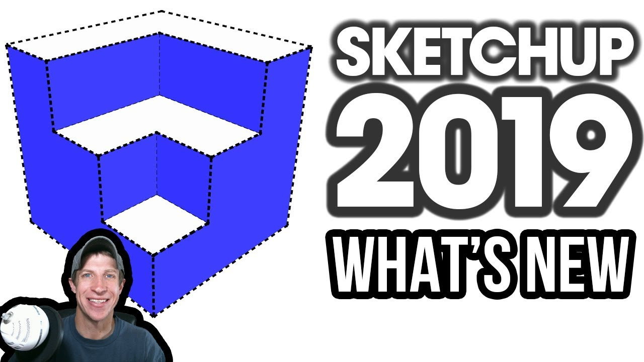 What S New In Sketchup 2019 Youtube