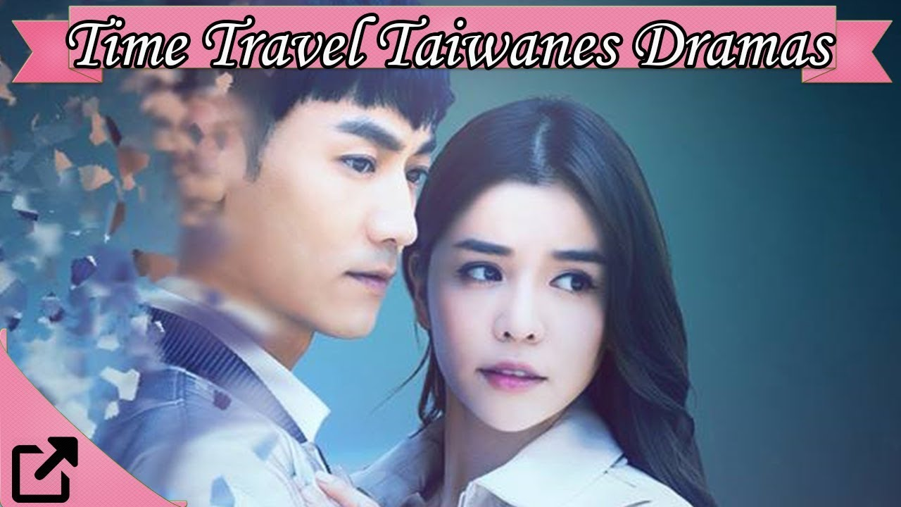 Top Time Travel Taiwanese Dramas 2018
