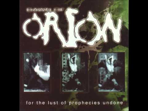 Dawn Of Orion - For The Lust Of Prophecies Undone (1999 - Immigrant Sun Records) Full Album