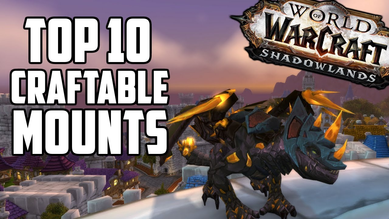 Top 10 Mounts to Craft & Sell in Shadowlands (Shadowlands Goldmaking)