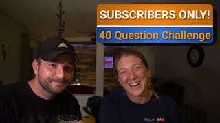 Subscribers only! 40 Question Challenge (with wine and Gin of course)