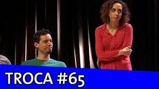 IMPROVÁVEL - TROCA #65