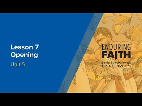 Lesson 7 Opening | Enduring Faith Bible Curriculum - Unit 5