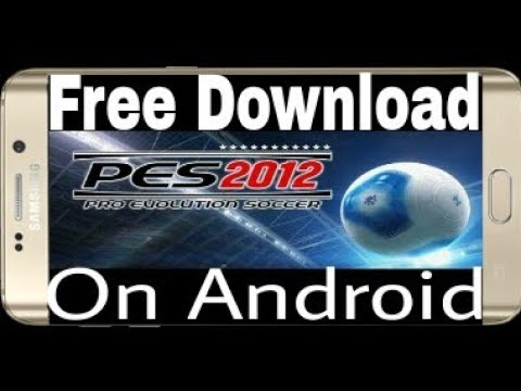 Download pes 2012 apk for android.