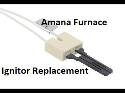 Amana Gud045x30b Furnace Ignitor Diagnosis Replacement Youtube