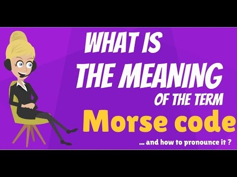 What is MORSE CODE? What does MORSE CODE mean? MORSE CODE meaning, definition & explanation