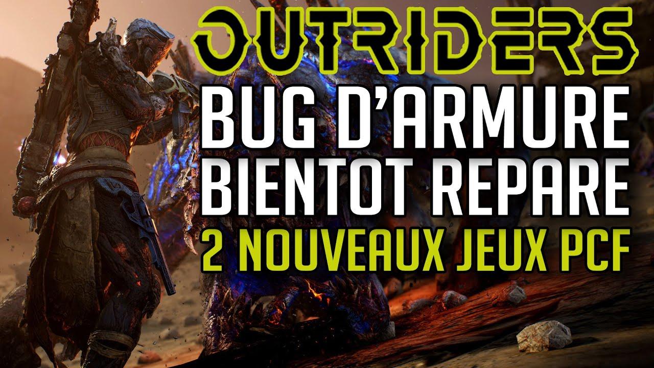 OUTRIDERS ► LE BUG DE L'ARMURE BIENTOT REPARE ? 2 NOUVEAUX JEUX PCF