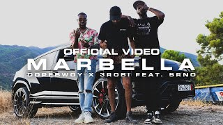 Dopebwoy x 3robi - Marbella (feat. SRNO) [Official Video]