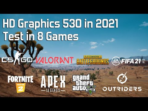 Intel HD Graphics 530 in 2021 - Test in 8 Games